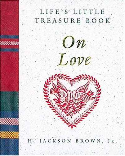 Life's Little Treasure Book on Love by H. Jackson Brown Jr.
