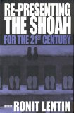 Re-Presenting the Shoah for the Twenty-First Century