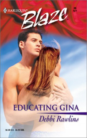 Educating Gina by Debbi Rawlins