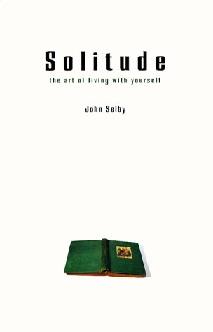 Solitude: The Art of Living with Yourself