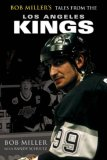 Bob Miller's Tales from the Los Angeles Kings