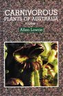 Carnivorous Plants Of Australia by Allen Lowrie