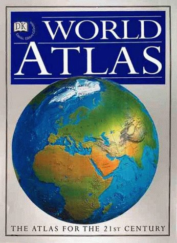DK World Atlas: The Atlas for the 21st Century