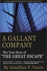 """A Gallant Company: The True Story of the Man of """"The Great Escape"""""""