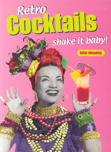 Retro Cocktails: Shake It Baby!