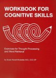 Workbook For Cognitive Skills: Exercises For Thought Processing And Word Retrieval