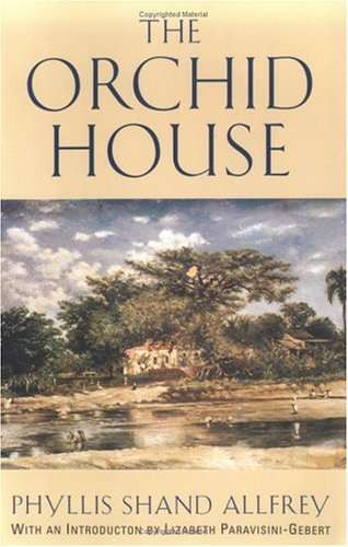 The Orchid House by Phyllis Shand Allfrey
