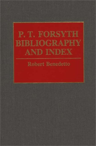 P.T. Forsyth Bibliography and Index