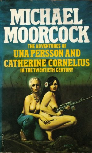 The Adventures of Una Persson & Catherine Cornelius in the 20... by Michael Moorcock