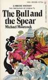 The Bull and the Spear by Michael Moorcock