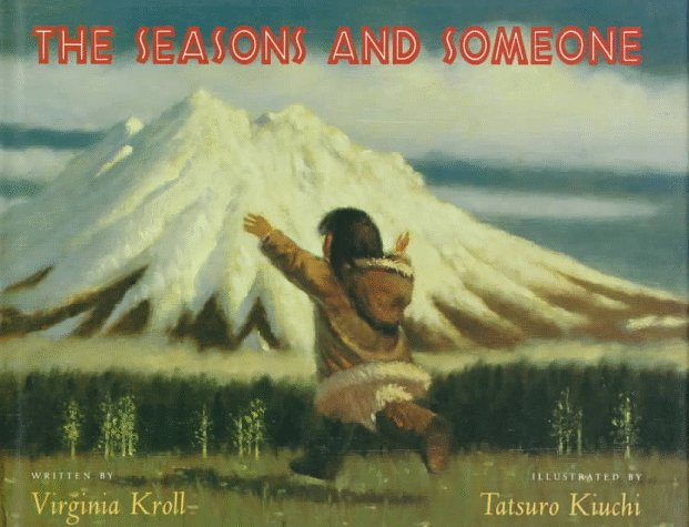 The Seasons and Someone by Virginia L. Kroll