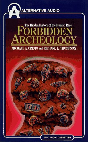 Forbidden Archeology by Michael A. Cremo