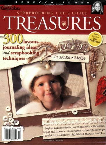 Scrapbooking Life's Little Treasures by Rebecca Sower