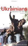 The Ukrainians: Unexpected Nation