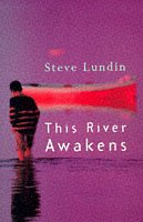 This River Awakens by Steve Rune Lundin