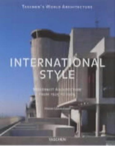 International Style: Modernist Architecture from 1925 to 1965 (Taschen's World Architecture)