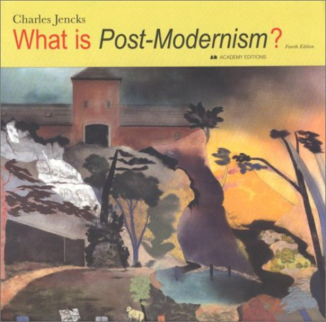 What Is Post Modernism by Charles Jencks