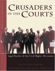 Crusaders in the Courts: Legal Battles of the Civil Rights Movement