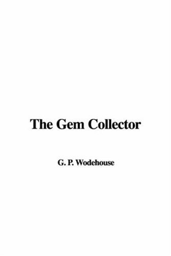 The Gem Collector by P.G. Wodehouse