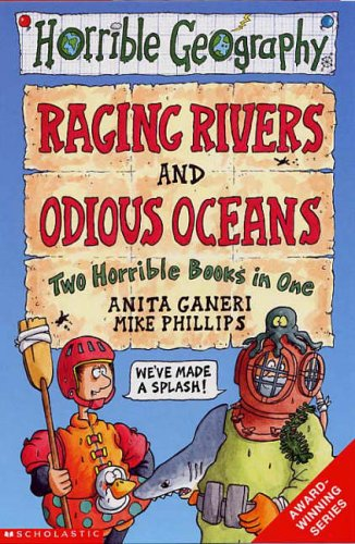 Raging Rivers; And, Odious Oceans, Two Horrible Books In One by Anita Ganeri