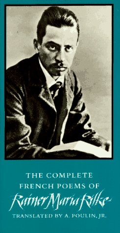 The Complete French Poems of Rainer Maria Rilke