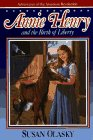 Annie Henry and the Birth of Liberty (Adventures of the American Revolution, #2)