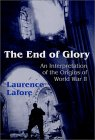 The End Of Glory: An Interpretation Of The Origins Of World War Ii