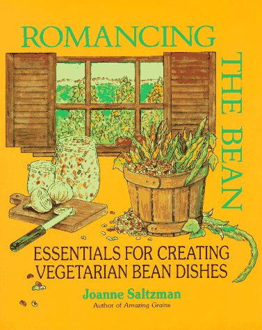 Romancing the Bean: Essentials for Creating Vegetarian Bean Dishes