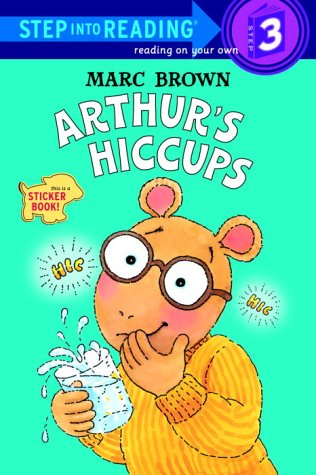 Arthurs Hiccups Step-Into-Reading, Step 3