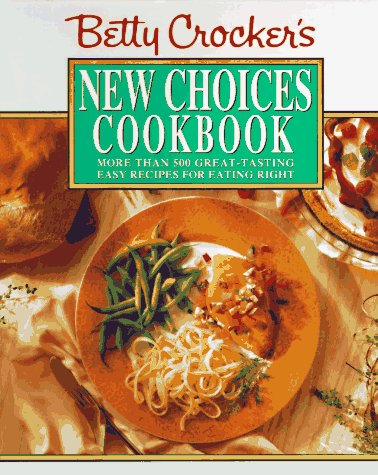 Betty Crocker's New Choices Cookbook