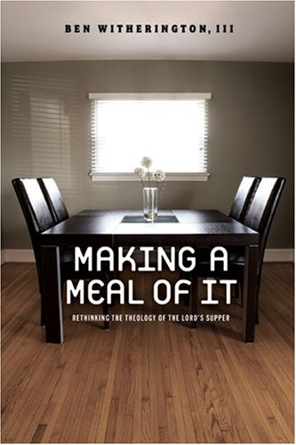 Making a Meal of It: Rethinking the Theology of the Lord
