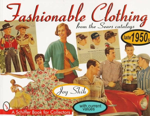 Fashionable Clothing from the Sears Catalogs by Joy Shih