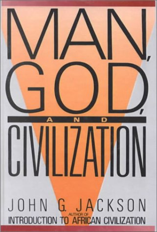Man, God, And Civilization by John G. Jackson