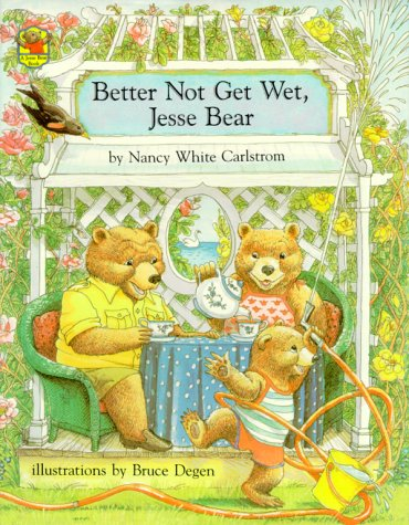 Better Not Get Wet, Jesse Bear by Nancy White Carlstrom