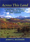 Across This Land: A Regional Geography of the United States and Canada