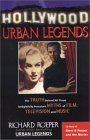 Hollywood Urban Legends: The Truth Behind All Those Delightfully Persistent Myths of Film, Television, and Music
