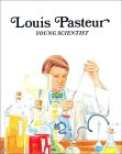 Louis Pasteur: Young Scientist