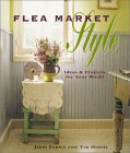Flea Market Style: Ideas & Projects for Your World