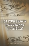 La confession d'un enfant du sicle by Alfred de Musset