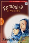 Rembulan di Mata Ibu by Asma Nadia