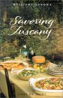 Savoring Tuscany: Recipes And Reflections On Tuscan Cooking (Savoring Series)