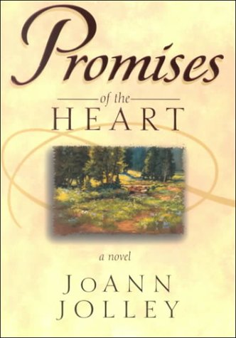 Promises of the Heart by Joann Jolley