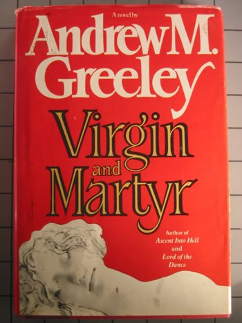 Virgin and Martyr by Andrew M. Greeley