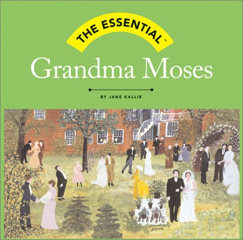 The Essential: Grandma Moses