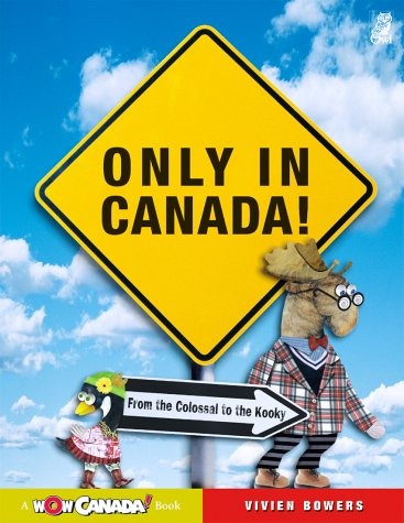 Only In Canada by Vivien Bowers