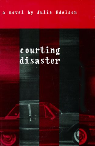 Courting Disaster by Julie Edelson