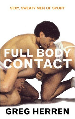 Full Body Contact: Sexy, Sweaty Men of Sport