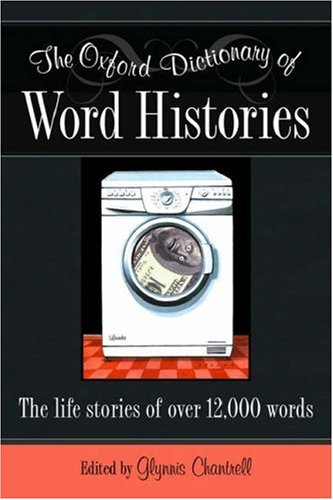 The Oxford Dictionary Of Word Histories by Glynnis Chantrell