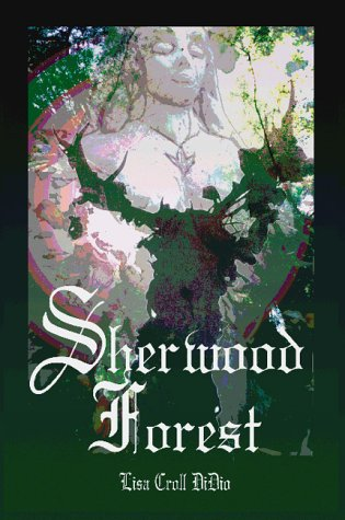 Sherwood Forest by Lisa Croll Di Dio