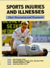 Sports Injuries &amp; Illnesses: Their Prevention &amp; Treatment